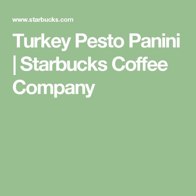 Turkey Pesto Panini | Starbucks Coffee Company