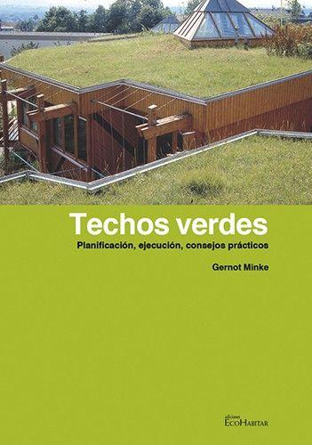 Techos Verdes. Planificación, ejecución, consejos