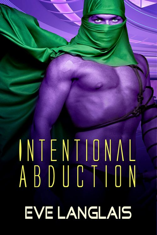 Intentional Abduction (Alien Abduction, #2) | New York Times and USA Today Bestselling Romance Author - Eve Langlais