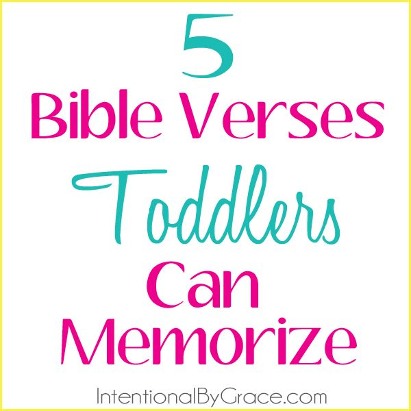 5 Bible Verses Toddlers Can (and Should) Memorize - Intentional By Grace