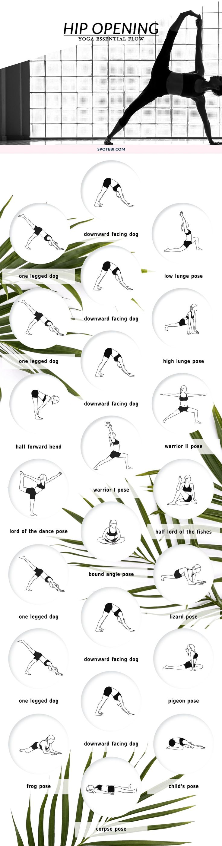 Improve circulation, agility, and flexibility and ease back pain with this hip opening yoga sequence. Move your hip joint through its entire range of motion, improve alignment and release all stress and negativity. http://www.spotebi.com/yoga-sequences/hip-opening-flow/