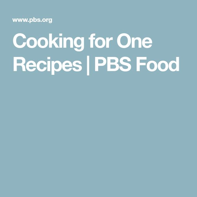 Cooking for One Recipes | PBS Food
