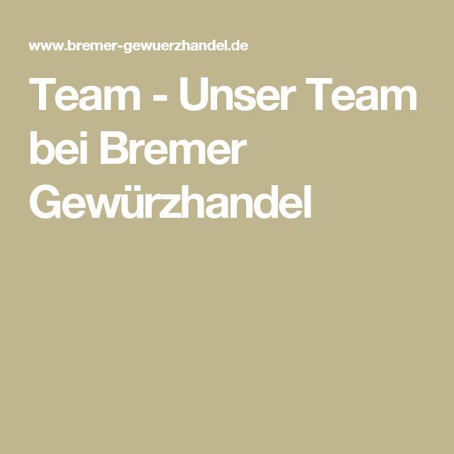 Team - Unser Team bei Bremer Gewürzhandel