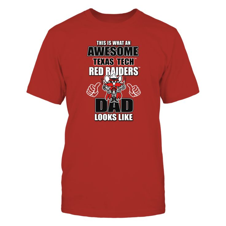 This is What an Awesome Texas Tech Red Raiders Dad Looks Like T-Shirt, Texas Tech University Apparel  and Gifts This is what an Awesome Texas Tech Red Raiders Dad Looks like.  Perfect for Fathers who have a son or daughter attending Texas Tech University. Any Texas Tech Dad would love this shirt for Fathers Day. Great to wear during move-in day at the beginning of... The Texas Tech Red Raiders Collection, OFFICIAL MERCHANDISE  Available Products:          Gildan Unisex T-Shirt - $24.95…