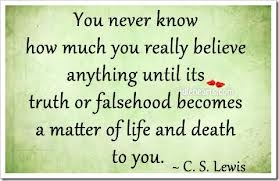 C.S. Lewis quote. This quote is in the Jesus Freaks book I'm reading about the persecuted church. Such a great book and quote.