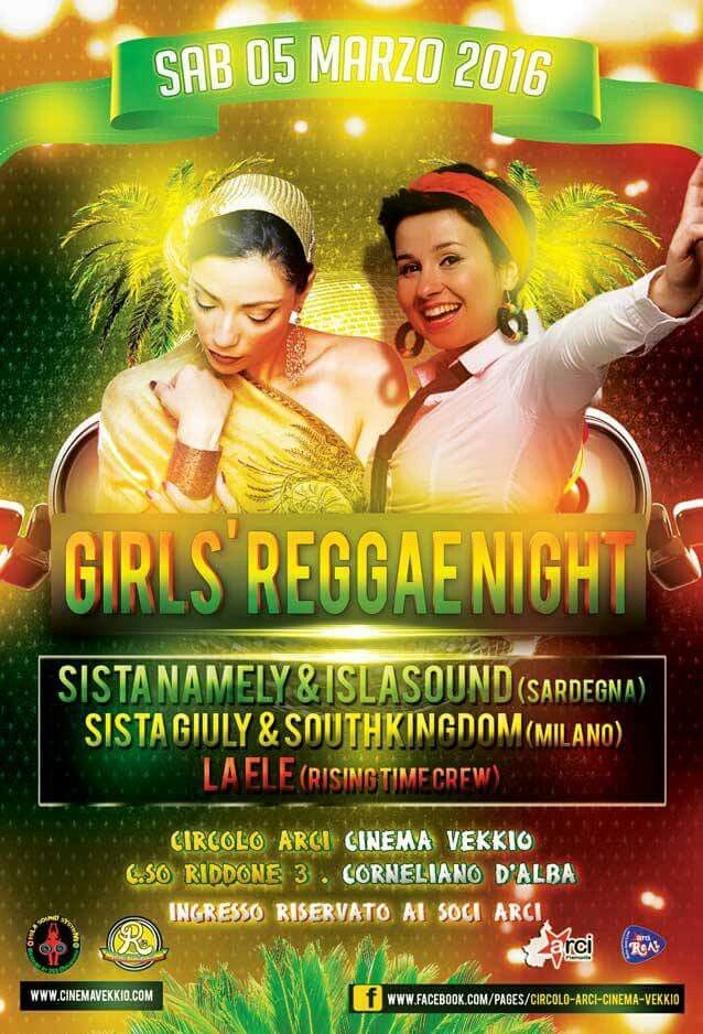 SABATO 5 MARZO 2016 A CORNELIANO D'ALBA (CUNEO) Girls reggae night! SISTA NAMELY & IslaSound Sardinia + SISTA GIULY & SOUTHKINGDOOM + LAELE & RISING TIME!!