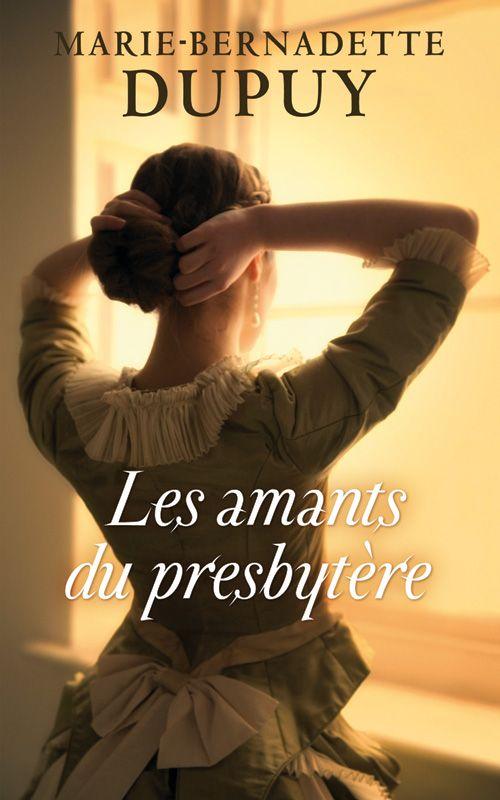 Les amants du presbytère - Marie-Bernadette Dupuy. Livre, 336 Pages, Couverture souple #MarieBernadette #Dupuy #roman #amour