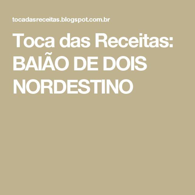 Toca das Receitas: BAIÃO DE DOIS NORDESTINO