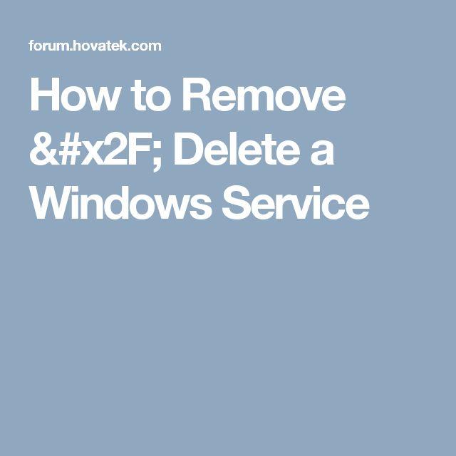 How to Remove / Delete a Windows Service
