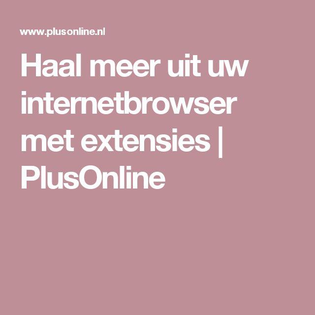 Haal meer uit uw internetbrowser met extensies | PlusOnline