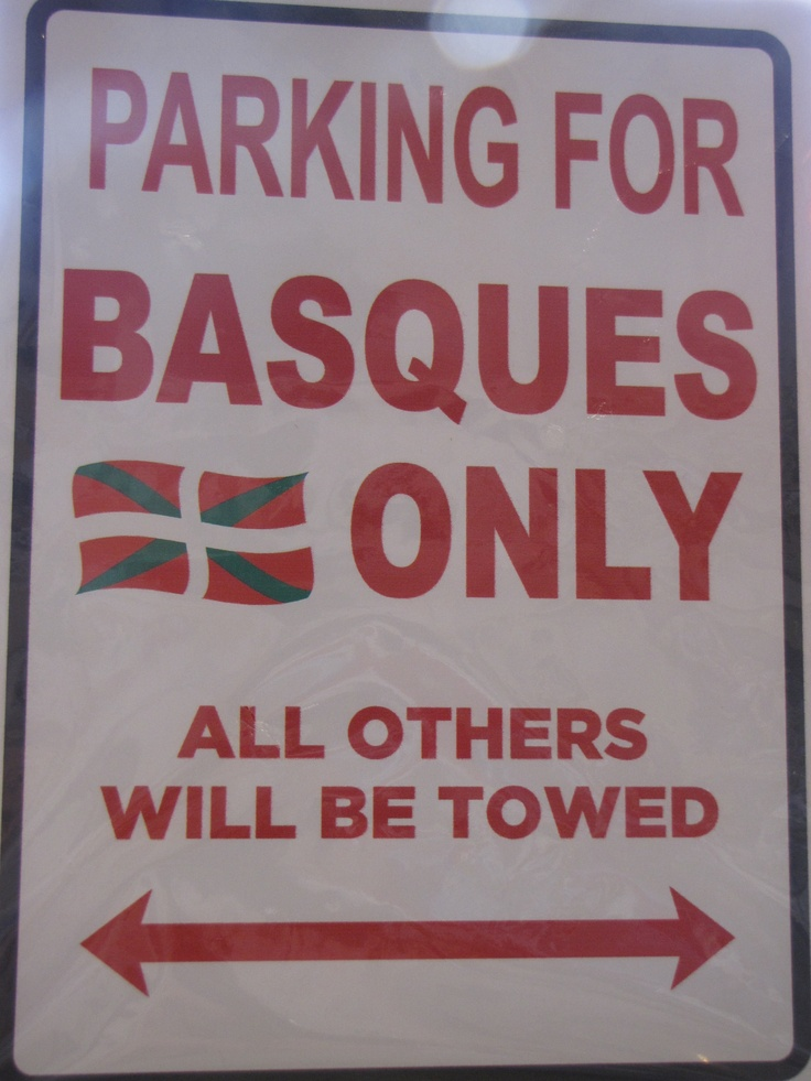Sign - Parking for Basques Only | The Basque Museum & Cultural Center | Boise, ID Jack wants one of these!!