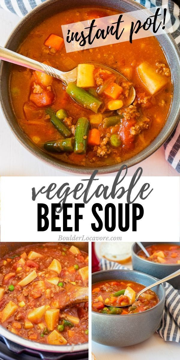 Hearty Vegetable Beef Soup Is Full Of Ground Beef Potatoes Vegetables In A Rich Broth It S Sat Instant Pot Soup Recipes Instant Pot Dinner Recipes Beef Soup