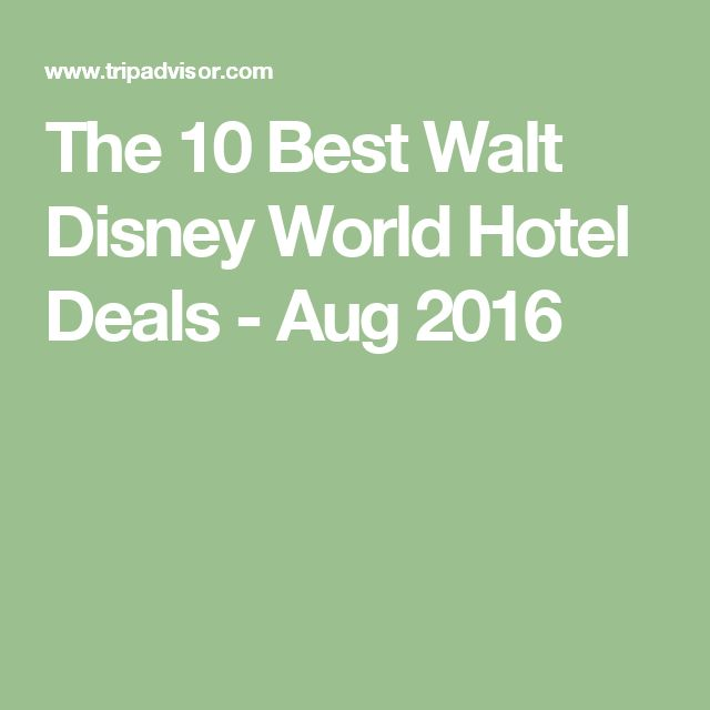 The 10 Best Walt Disney World Hotel Deals - Aug 2016
