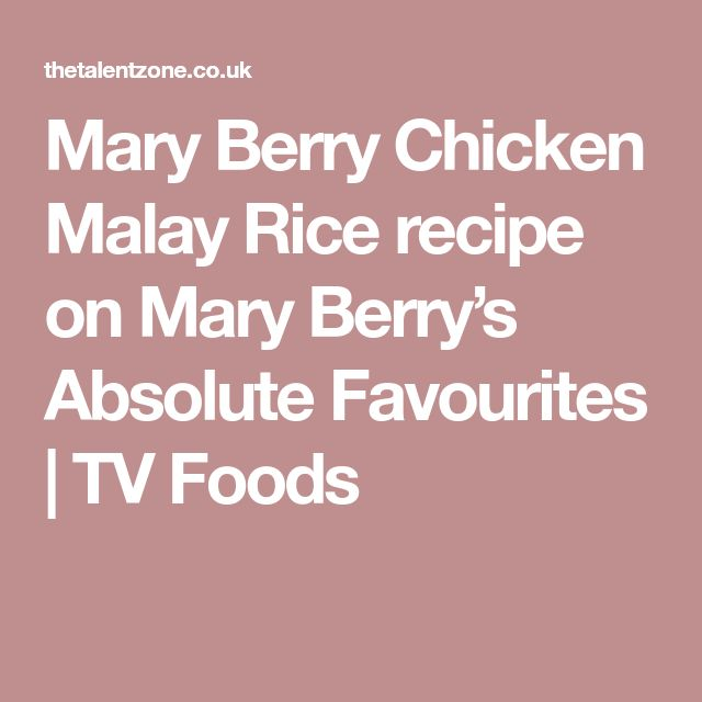 Mary Berry Chicken Malay Rice recipe on Mary Berry's Absolute Favourites | TV Foods