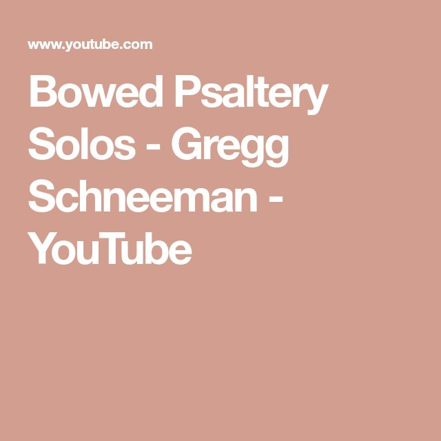Bowed Psaltery Solos - Gregg Schneeman - YouTube