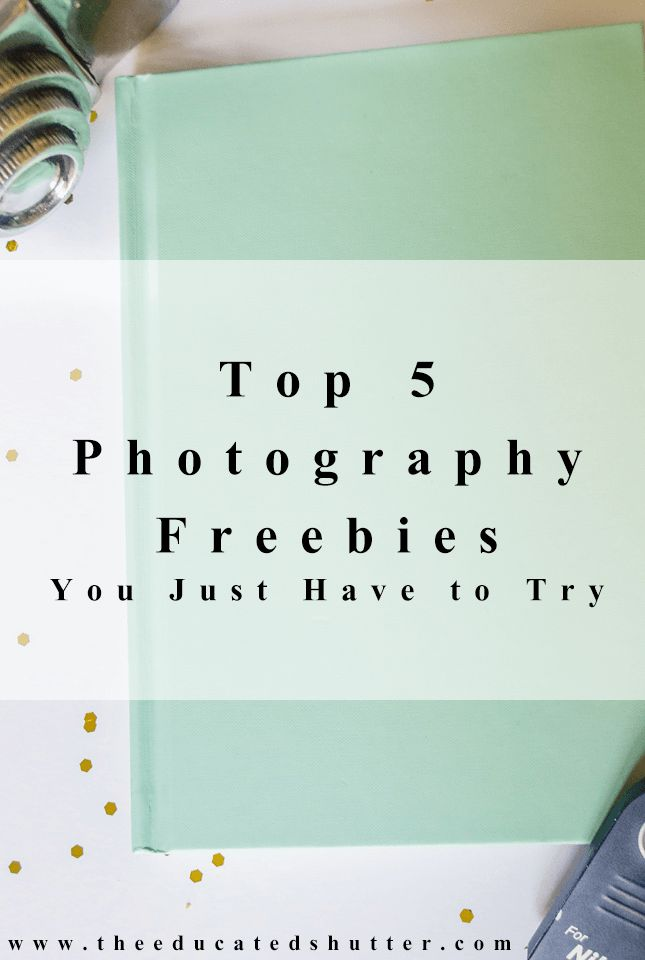 Top 5 Photography Freebies You Just Have to Try   The Educated Shutter