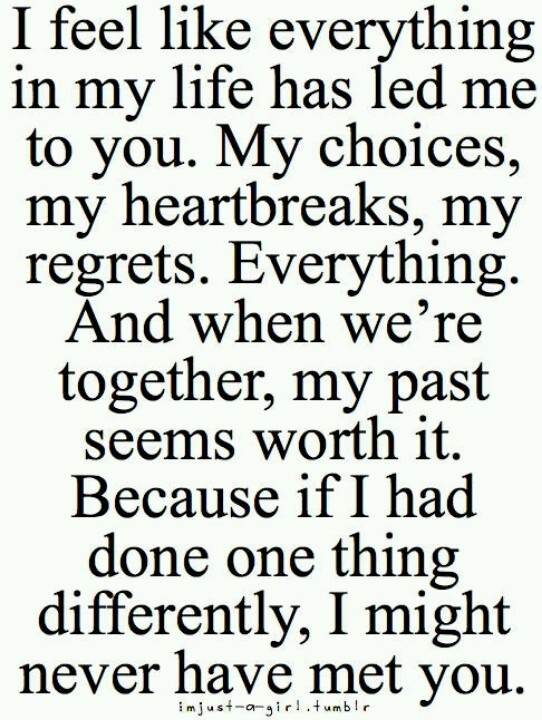 Love my life thanks to my past!