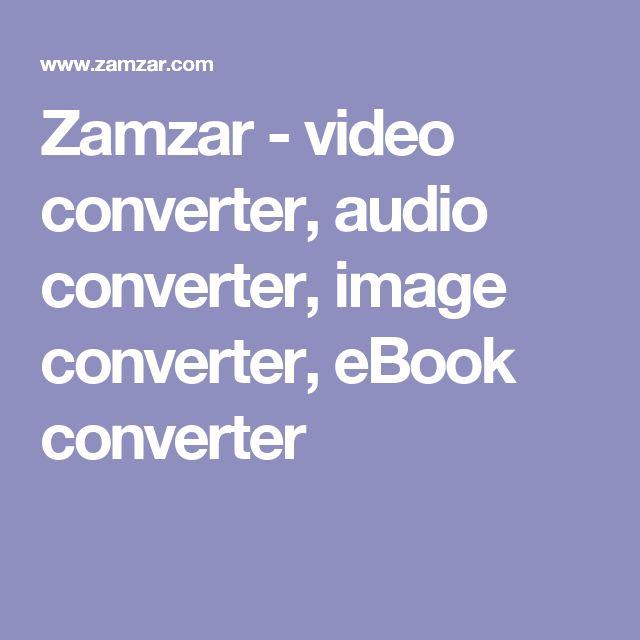 Zamzar - video converter, audio converter, image converter, eBook converter - Free online file converter