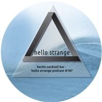 berlin cocktail bar - hello strange podcast #187 by hello ▼  strange on…