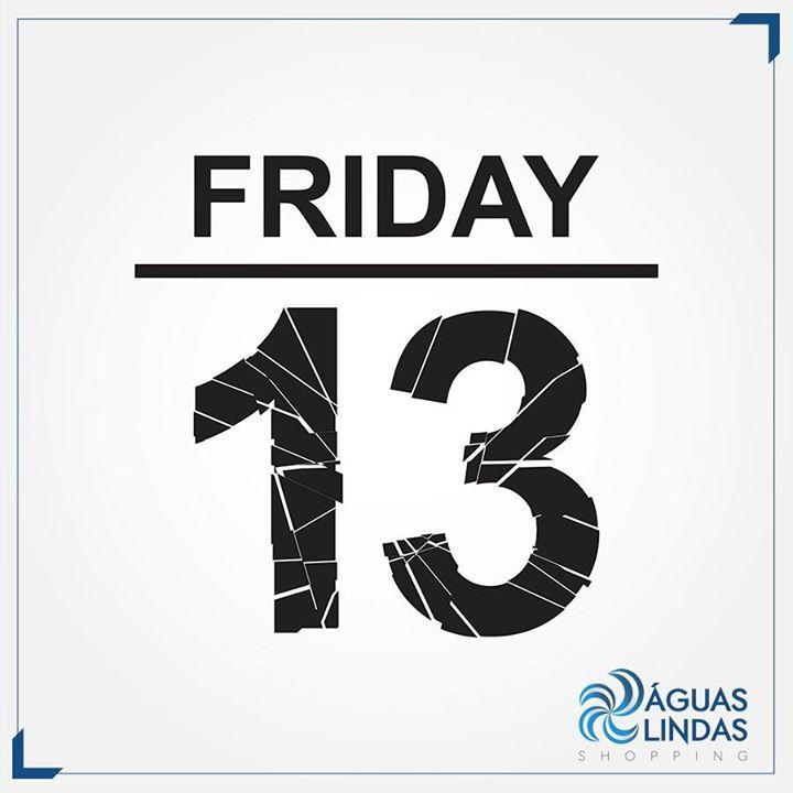 Hoje é sexta-feira 13, mas calma, no Águas Lindas você não passa susto!   Traga sua família pra cá.