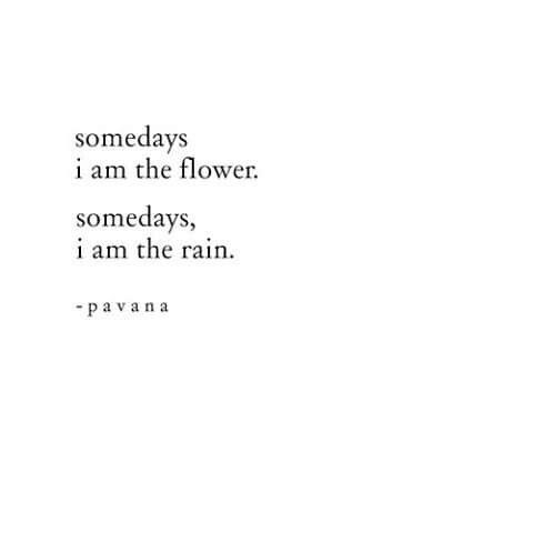 Somedays when it rains, I have a raincoat, so that the flowers could grow some more*****