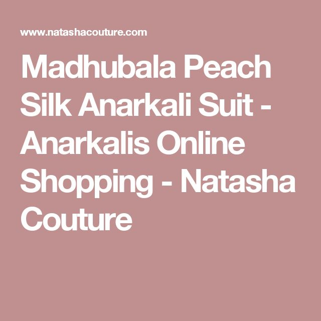 Madhubala Peach Silk Anarkali Suit - Anarkalis Online Shopping - Natasha Couture