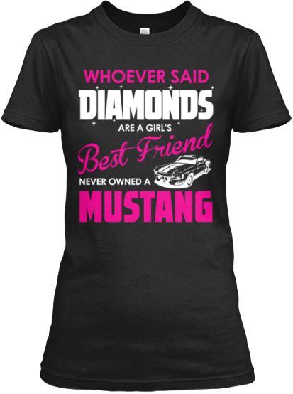 Mustangs Are A Girls Best Friend Ltd! | Teespring