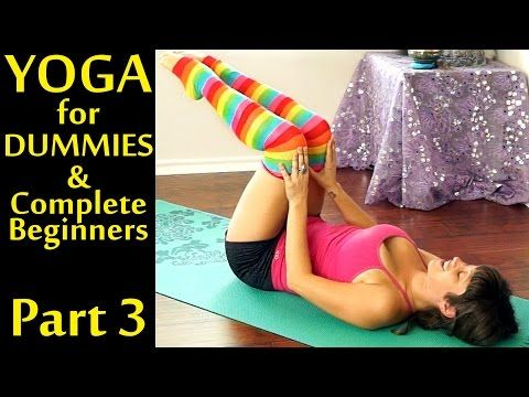 Yoga For Dummies & Complete Beginners Part 3 Weight Loss & Stomach Fat Burning - YouTube