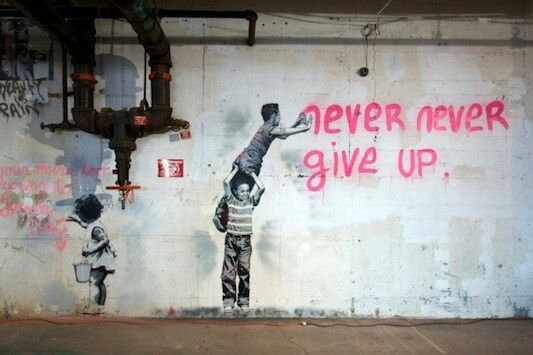 Never Give up - Banksy