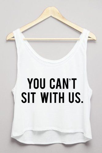 You Can't Sit With Us Cropped Tank: Amazon.co.uk: Clothing
