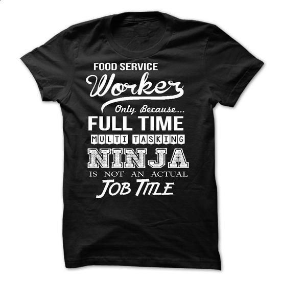 Food Service Worker - #clothing #cute t shirts. I WANT THIS => https://www.sunfrog.com/LifeStyle/Food-Service-Worker.html?60505