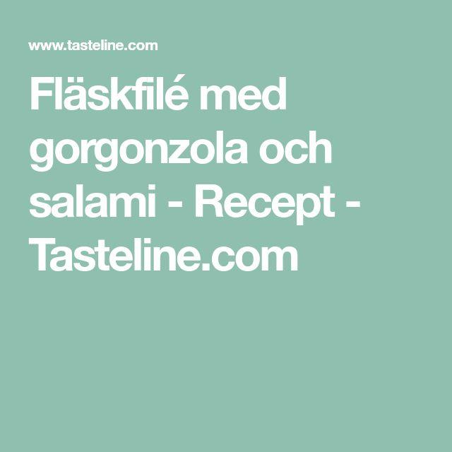 Fläskfilé med gorgonzola och salami - Recept - Tasteline.com