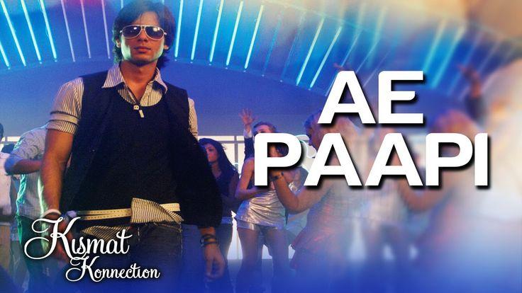 Ae Paapi - Kismat Konnection | Shahid Kapoor & Vidya Balan | Neeraj Shre...