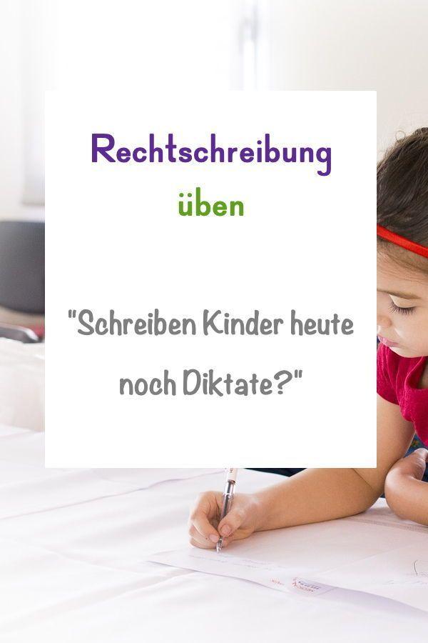 Schreiben Kinder heute noch Diktate? Wie kann ich zu Hause die Rechtschreibung …