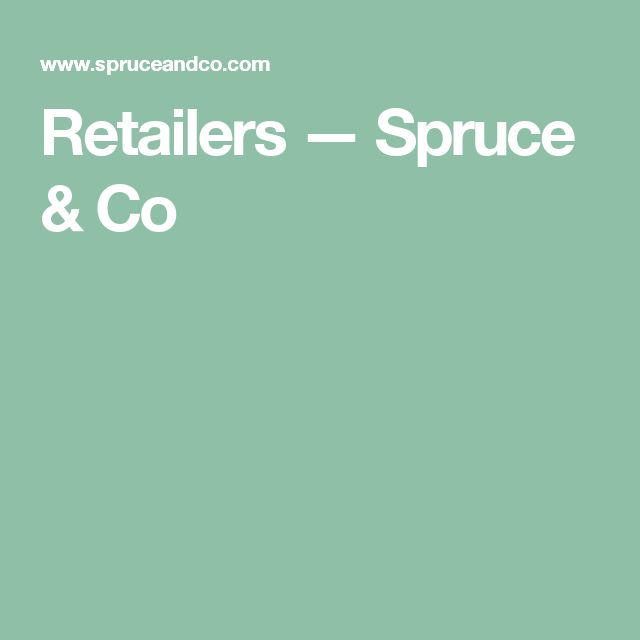 Retailers — Spruce & Co