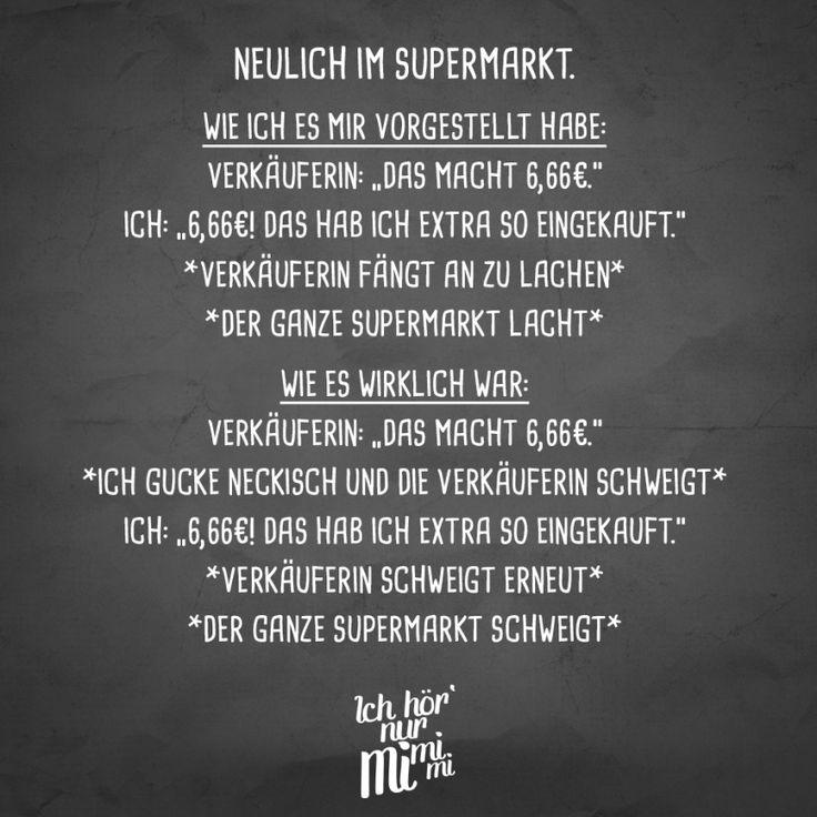 Visual Statements® Neulich im Supermarkt. Sprüche / Zitate