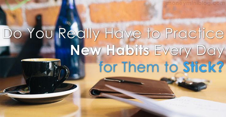 Habits are created through repetition, but does that mean every single day? What about weekends, holidays and vacation? Today we will discuss all of that.