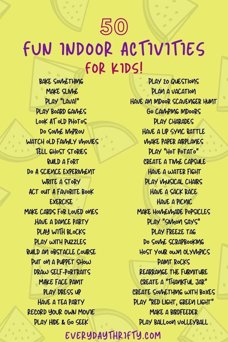50 Boredom Busting Indoor Activities For Kids Indoor Activities For Kids Fun Indoor Activities Indoor Activities