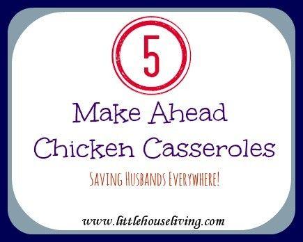 Make Ahead Casseroles {Green Chilies Chicken Casserole, Chicken & Green Bean Casserole, Chicken & Broccoli Casserole, That Casserole, Chicken & Rice Casserole}