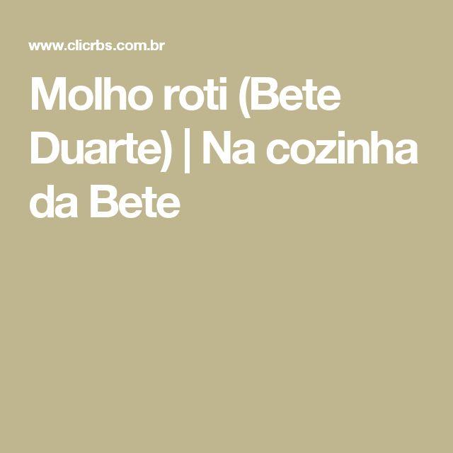 Molho roti (Bete Duarte) | Na cozinha da Bete