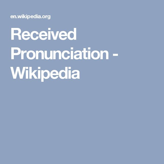 Received Pronunciation - Wikipedia