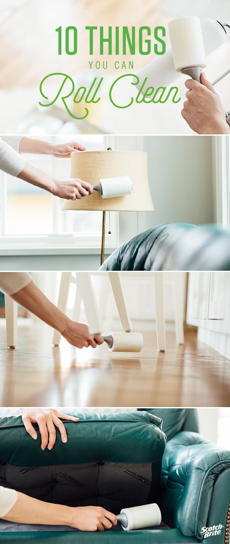 How to Clean Using Only a Lint Roller. When you have guests coming over or are just running short on time, cleaning with a Scotch-Brite Lint Roller can quickly clean your living room, and more, with just a flick of your wrist. See all the things you can clean around your house with a single Lint Roller.