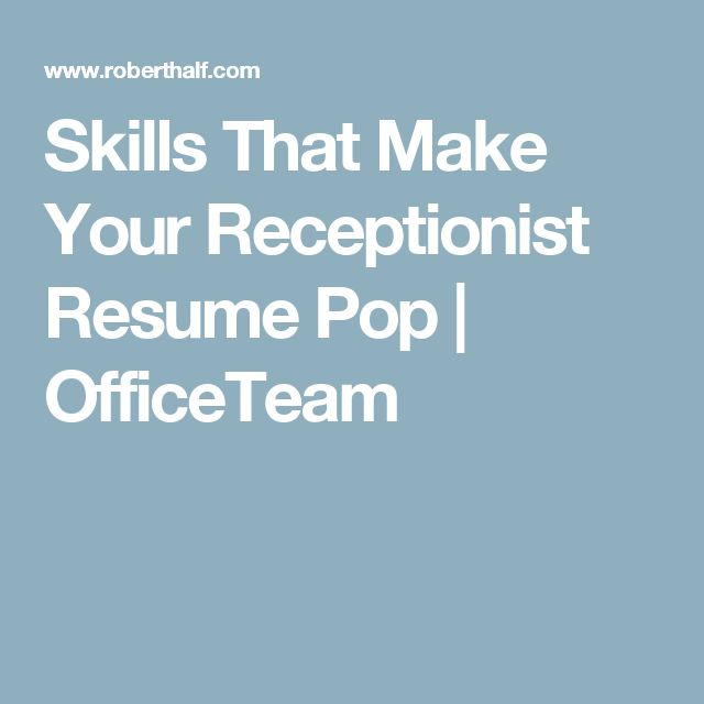 Skills That Make Your Receptionist Resume Pop | OfficeTeam