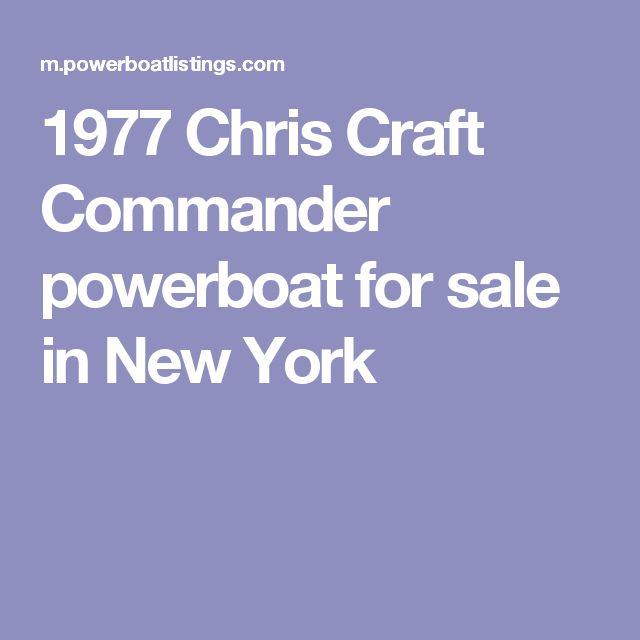 1977 Chris Craft Commander powerboat for sale in New York