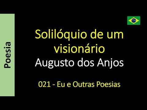 Solilóquio De Um Visionário Augusto Dos Anjos Poema Poemas