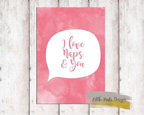 I love naps and you poster printable digital Watercolour DIY Speech bubble Digital by LittlePantsDesigns
