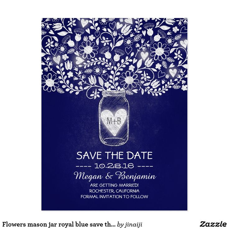 Flowers mason jar royal blue save the date postcard Royal blue chalkboard rustic country save the date postcard with mason jar full of blooming flowers, handwritten leaves, cute tree branches and glowing love hearts. Perfect save the date for vintage or rustic country weddings with mason jar decor.