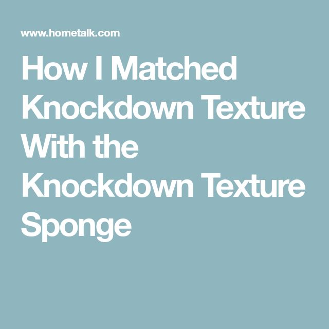 Best 25 Knockdown Texture Ideas On Pinterest How To
