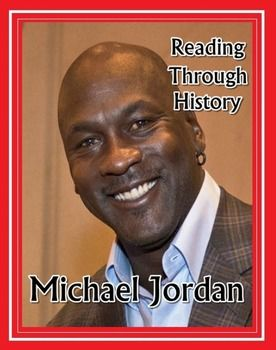This is a five page unit from Reading Through History documenting the life, career, and achievements of Michael Jordan. Widely regarded as the best to ever play the game of basketball, his career is documented, along with the business decisions and deals that made him the first ever NBA basketball player to become a billionaire.
