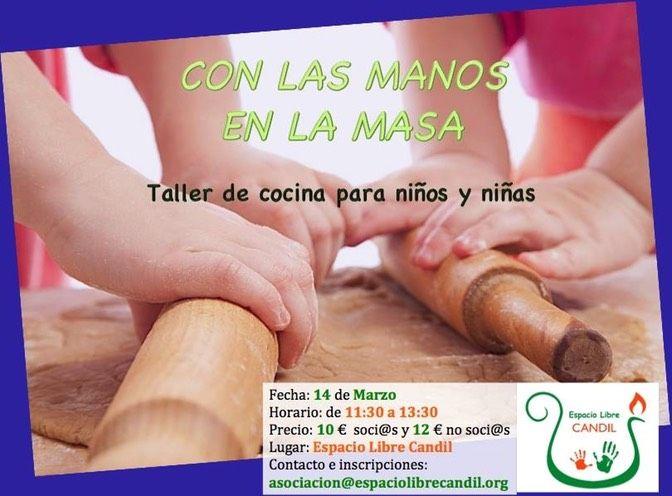 Con las manos en la masa. Taller de cocina para niños y niñas. INFO: ESPACIO LIBRE CANDIL www.espaciolibrecandil.org Carretera de Cáceres km 8
